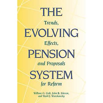 The Evolving Pension System - Trends - Efffects and Proposals for Refo