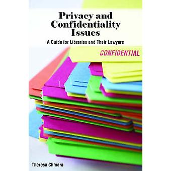 Privacy and Confidentiality Issues - A Guide to Libraries and Their La