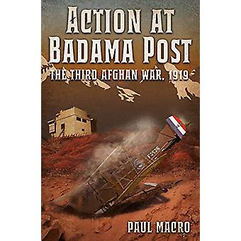 Action at Badama Post - The Third Afghan War - 1919 by Paul Macro - 97