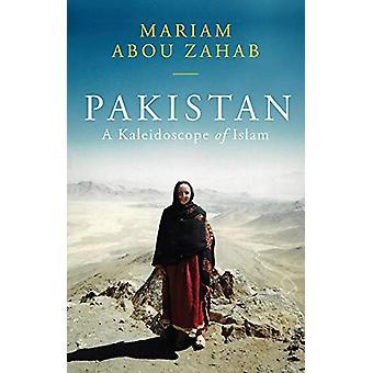 Pakistan - A Kaleidoscope of Islam by Mariam Abou Zahab - 978178738322