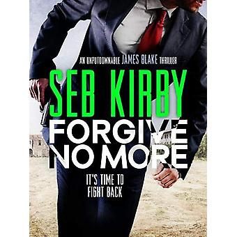 Forgive No More by Seb Kirby - 9781788639354 Book
