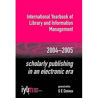 Scholarly Publishing in an Electronic Era - International Yearbook of