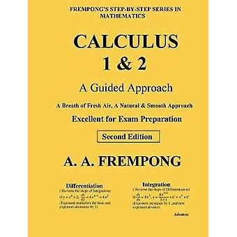 Calculus 1 & 2 - A Guided Approach by A a Frempong - 9781946485496