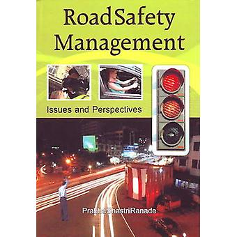 Road Safety Management - Issues and Perspectives by Prabha Shastri Ran