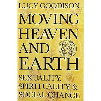 Moving Heaven and Earth - Symbols of Sexuality and Spirituality by Luc