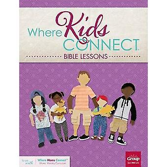 Where Kids Connect Bible Lessons - Volume 3 by Group Publishing - 978