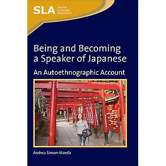 Being and Becoming a Speaker of Japanese - An Autoethnographic Account