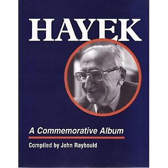 Hayek - A Commemorative Album by John Raybould - 9781873712955 Book