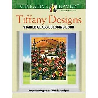 Creative Haven Tiffany Designs Stained Glass Coloring Book (Creative Haven Coloring Books)