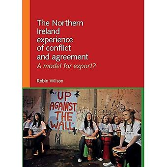Northern Ireland Experience of Conflict and Agreement: A Model for Export?