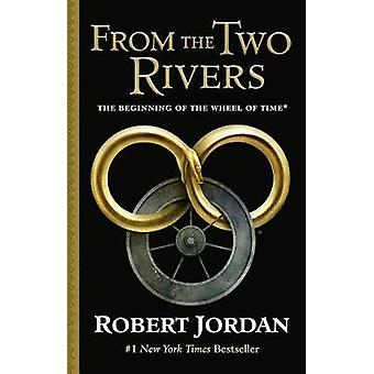 From the Two Rivers - The Eye of the World - Part 1 by Robert Jordan -
