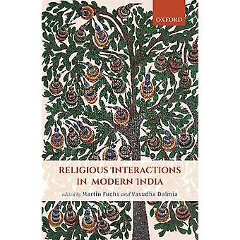 Religious Interactions in Modern India by Martin Fuchs - 978019808168