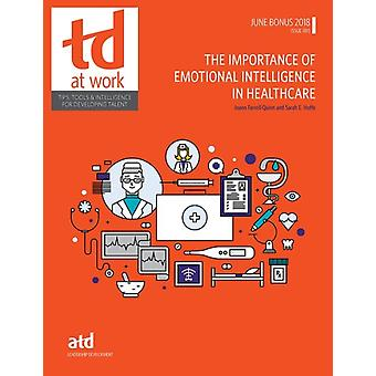 The Importance of Emotional Intelligence in Healthcare by Quinn & Joann FarrellHoffe & Sarah