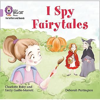 I Spy Fairytales Big Book by GuilleMarrett & EmilyRaby & Charlotte