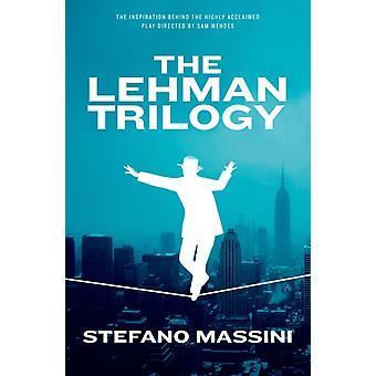 The Lehman Trilogy by Stefano Massini & Translated by Richard Dixon