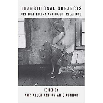Transitional Subjects: Critical Theory and Object Relations (New Directions in Critical Theory)