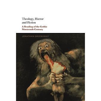 Theology Horror and Fiction by Greenaway & Dr Jonathan Manchester Metropolitan University & UK