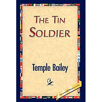 The Tin Soldier by Temple Bailey - 9781421833132 Book