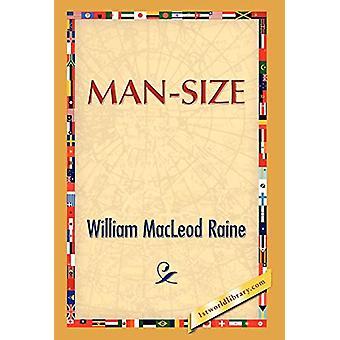 Man Size by William M Raine - 9781421889924 Book
