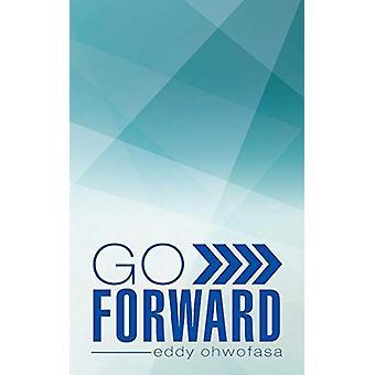 Go Forward by Eddy Ohwofasa - 9781482805796 Book