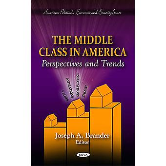 Middle Class in America by Edited by Joseph A Brander