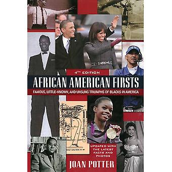 African American Firsts 4th Edition  Famous LittleKnown and Unsung Triumphs of Blacks in America by Joan Potter