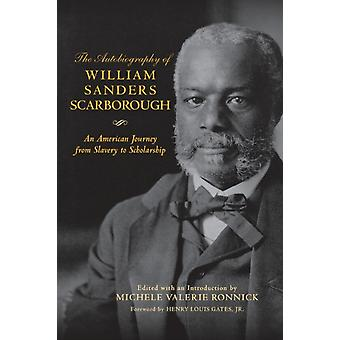 The Autobiography of William Sanders Scarborough by William Sanders Scarborough