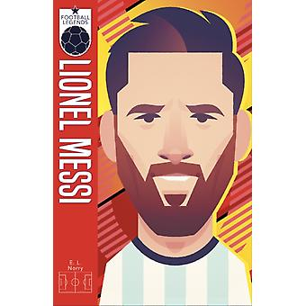 x Football Legends 5 Lionel Messi by E. L. Norry