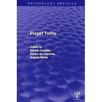 Piaget Today Psychologie Revivals