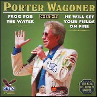 Porter Wagoner - Frog for the Water/He Will Set Your Fields on Fire USA import