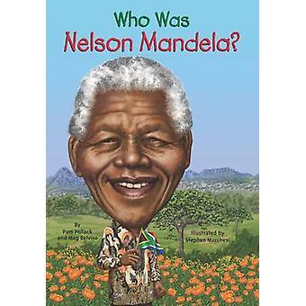 Wie Was Nelson Mandela? door Meg Belvisio - Pamela D. Pollack - 97804484