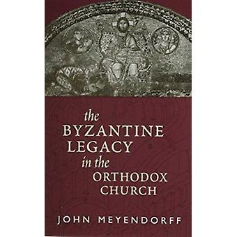 Byzantine arvet i den ortodoxa kyrkan av John Meyendorff - 9780
