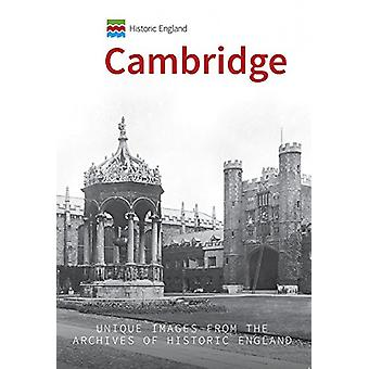 Historic England - Cambridge - Unique Images from the Archives of Histo