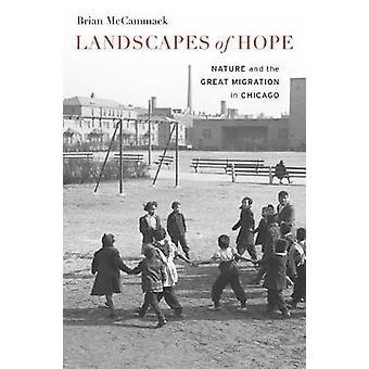 Landschaften der Hoffnung - Natur und der großen Migration in Chicago von Bria