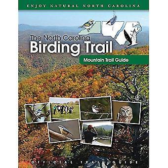 The North Carolina Birding Trail: Mountain Trail Guide
