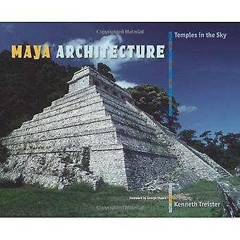 Maya arkitektur: Tempel i himlen