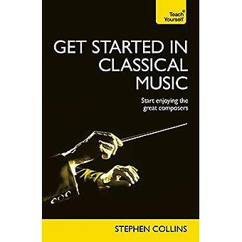 Kom igång i klassisk musik: Teach Yourself: Book (Teach Yourself: referens)