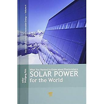 Solar Power for the World: What You Wanted to Know about Photovoltaics (Pan Stanford Series on Renewable Energy)