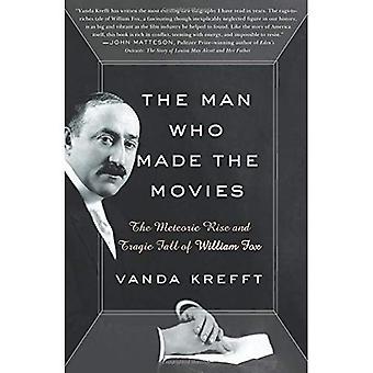 O homem que fez os filmes: A ascensão meteórica e a queda trágica de William Fox