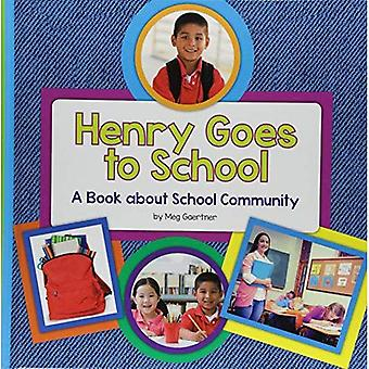 Henry Goes to School: A Book about School Community� (My Day Learning Social Studies)