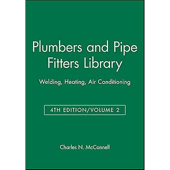 Plumbers and Pipe Fitters Library Welding Heating Air Conditioning by McConnell & Charles N.