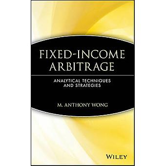 FixedIncome Arbitrage Analytical Techniques and Strategies by Wong & M. Anthony