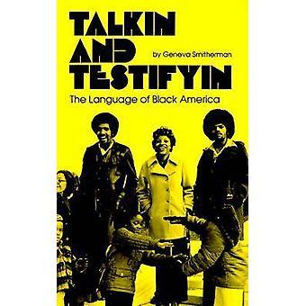 Talkin et Testifyin la langue de l'Amérique noire révisée par Smitherman & Genève