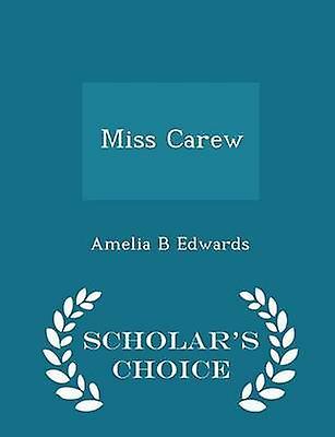 Miss Carew  Scholars Choice Edition by Edwards & Amelia B