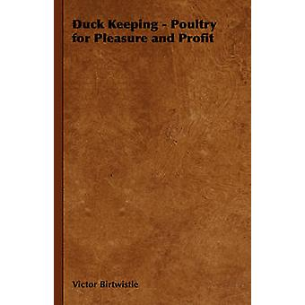 Duck Keeping  Poultry for Pleasure and Profit by Birtwistle & Victor