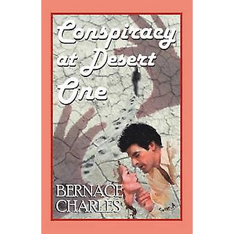 Conspiracy at Desert One by Charles & Bernace