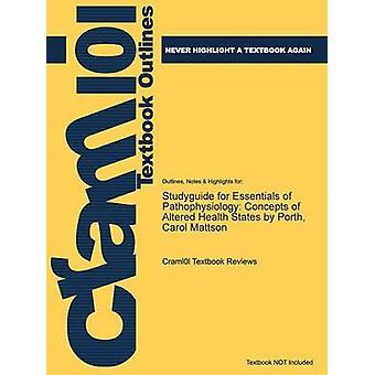 Studiegids voor Essentials van pathofysiologie concepten van veranderde staten van de gezondheid door Porth Carol Mattson door Cram101 leerboek beoordelingen