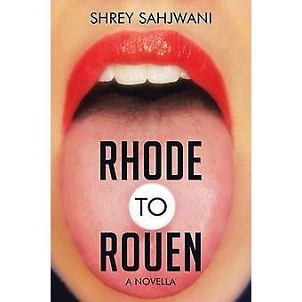 Rhode to Rouen A Novella by Sahjwani & Shrey