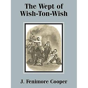 The Wept of WishTonWish by Cooper & J. Fenimore