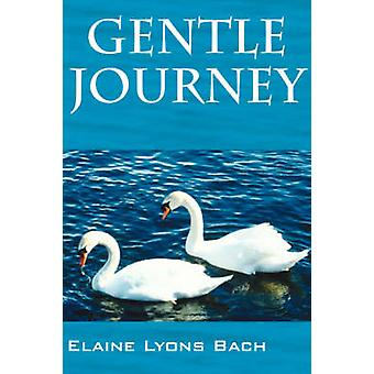 Gentle Journey by Bach & Elaine Lyons